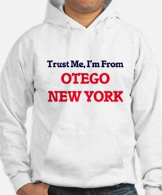 Trust Me, I'm from Otego New Yor Hoodie