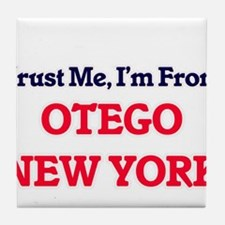 Trust Me, I'm from Otego New York Tile Coaster