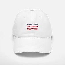Trust Me, I'm from Oyster Bay New York Baseball Baseball Cap
