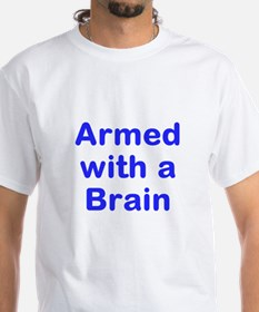 Armed with a Brain T-Shirt