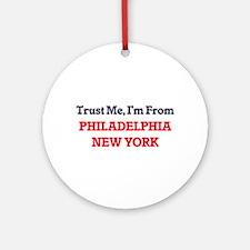 Trust Me, I'm from Philadelphia New Round Ornament