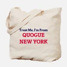 Trust Me, I'm from Quogue New York Tote Bag
