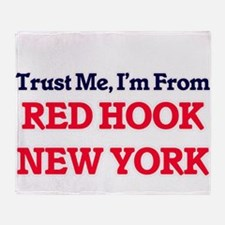 Trust Me, I'm from Red Hook New York Throw Blanket