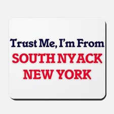 Trust Me, I'm from South Nyack New York Mousepad