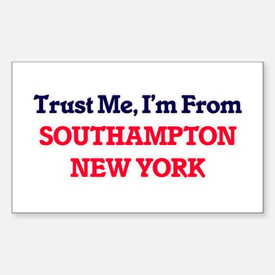 Trust Me, I'm from Southampton New York Decal