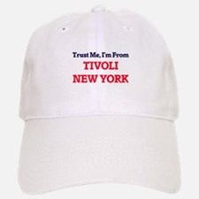 Trust Me, I'm from Tivoli New York Baseball Baseball Cap