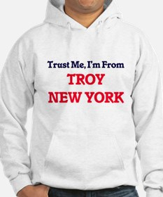 Trust Me, I'm from Troy New York Hoodie