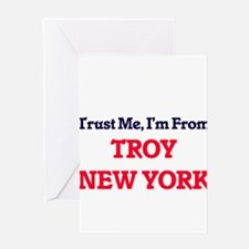 Trust Me, I'm from Troy New York Greeting Cards