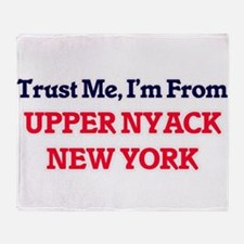 Trust Me, I'm from Upper Nyack New Y Throw Blanket