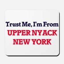 Trust Me, I'm from Upper Nyack New York Mousepad