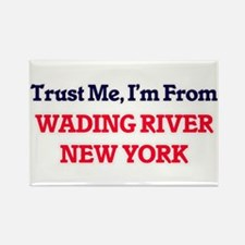 Trust Me, I'm from Wading River New York Magnets