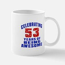 Celebrating 53 Years Of Being Awesome Mug