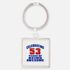 Celebrating 53 Years Of Being Awes Square Keychain