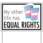 My Other Life Trans Yard Sign