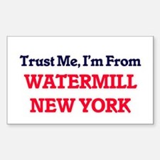 Trust Me, I'm from Watermill New York Decal