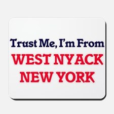 Trust Me, I'm from West Nyack New York Mousepad