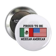 "Proud Mexican American 2.25"" Button"