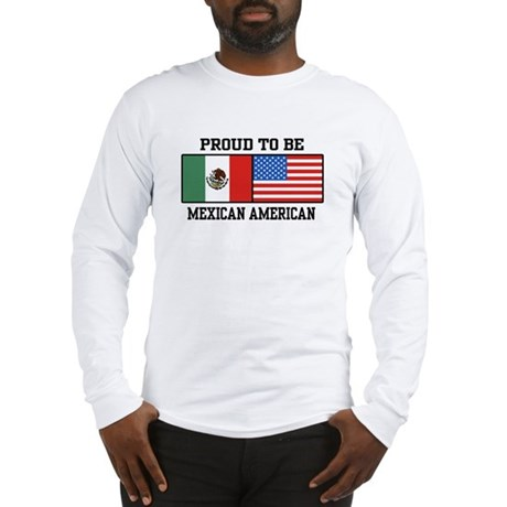 Proud Mexican American Long Sleeve T-Shirt