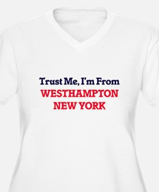 Trust Me, I'm from Westhampton N Plus Size T-Shirt