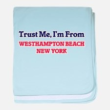 Trust Me, I'm from Westhampton Beach baby blanket