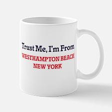 Trust Me, I'm from Westhampton Beach New York Mugs