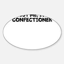 Trust Me, I'm A Confectioner Decal