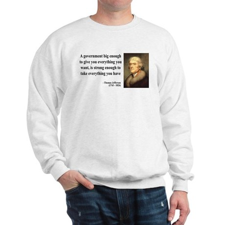 Thomas Jefferson Quote 1 Sweatshirt