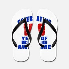 Celebrating 100 Years Of Being Awesome Flip Flops