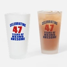 Celebrating 47 Years Of Being Aweso Drinking Glass