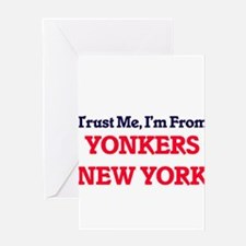Trust Me, I'm from Yonkers New York Greeting Cards
