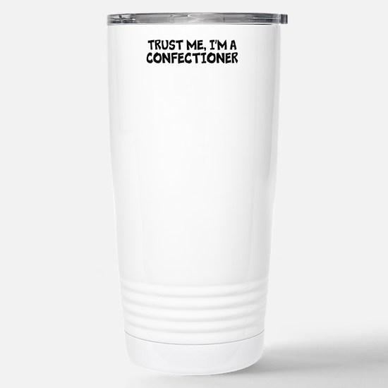 Trust Me, I'm A Confectioner Travel Mug