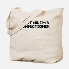 Trust Me, I'm A Confectioner Tote Bag