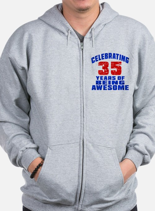 Celebrating 35 Years Of Being Awesome Zip Hoodie