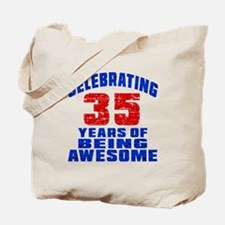 Celebrating 35 Years Of Being Awesome Tote Bag