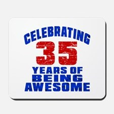 Celebrating 35 Years Of Being Awesome Mousepad
