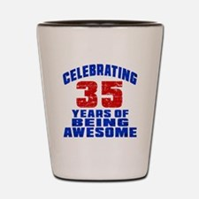 Celebrating 35 Years Of Being Awesome Shot Glass