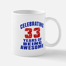 Celebrating 33 Years Of Being Awesome Mug