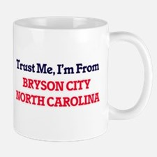Trust Me, I'm from Bryson City North Carolina Mugs