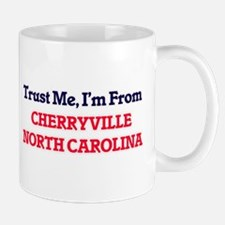 Trust Me, I'm from Cherryville North Carolina Mugs