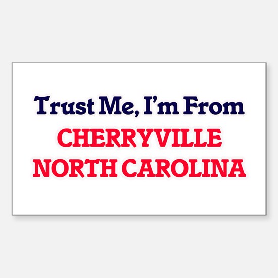 Trust Me, I'm from Cherryville North Carol Decal