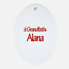 Proud Grandfather of Alana Oval Ornament