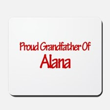 Proud Grandfather of Alana Mousepad