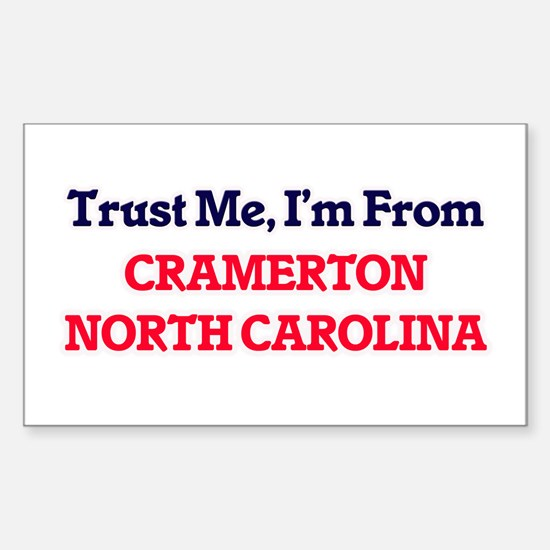 Trust Me, I'm from Cramerton North Carolin Decal