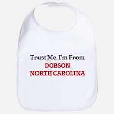 Trust Me, I'm from Dobson North Carolina Bib