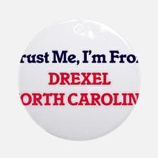Trust Me, I'm from Drexel North Car Round Ornament