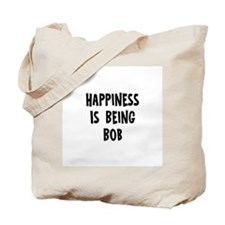 Happiness is being Bob   Tote Bag