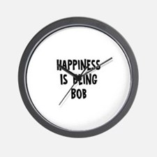 Happiness is being Bob		 Wall Clock