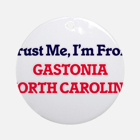 Trust Me, I'm from Gastonia North C Round Ornament
