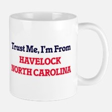Trust Me, I'm from Havelock North Carolina Mugs
