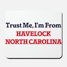 Trust Me, I'm from Havelock North Caroli Mousepad